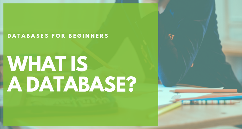 Part 1  Databases for beginners - What is a database? What is